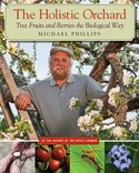The Holistic Orchard: Growing Tree Fruits and Berries the Biological Way -- click for book summary