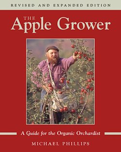 The Apple Grower: A Guide for the Organic Orchardist -- click for an online edition of this book