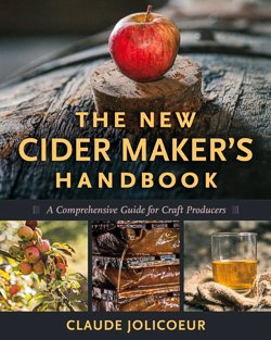 The New Cider Makers Handbook: A Comprehensive Guide for Craft Producers